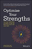 Optimize Your Strengths: Use your leadership strengths to get the best out of you and your team by James Brook Paul Brewerton(2016-05-02)