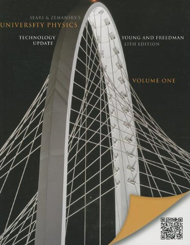 University Physics with Modern Physics Technology Update, Volume 1 (Chs. 1-20) (13th Edition)