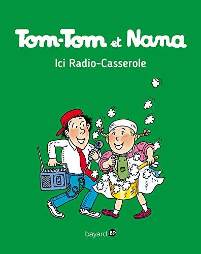 Tom-Tom et Nana, Tome 11: Ici radio casserole