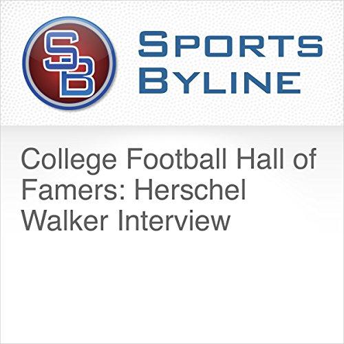 College Football Hall of Famers: Herschel Walker Interview audiobook cover art