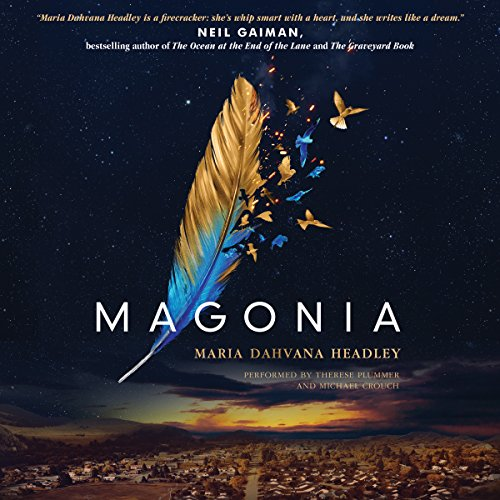 Magonia                   By:                                                                                                                                 Maria Dahvana Headley                               Narrated by:                                                                                                                                 Therese Plummer,                                                                                        Michael Crouch                      Length: 9 hrs and 22 mins     357 ratings     Overall 4.0