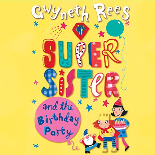 My Super Sister and the Birthday Party audiobook cover art