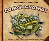 Compsognathus (Introducing Dinosaurs)