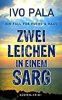 EIn Fall für Fuchs & Haas: Zwei Leichen in einem Sarg - Krimi