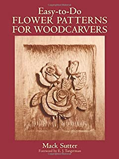 Easy-to-Do Flower Patterns for Woodcarvers (Dover Woodworking)