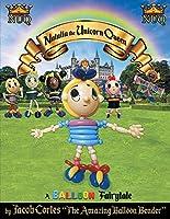 Natalia the Unicorn Queen: A Balloon Fairytale