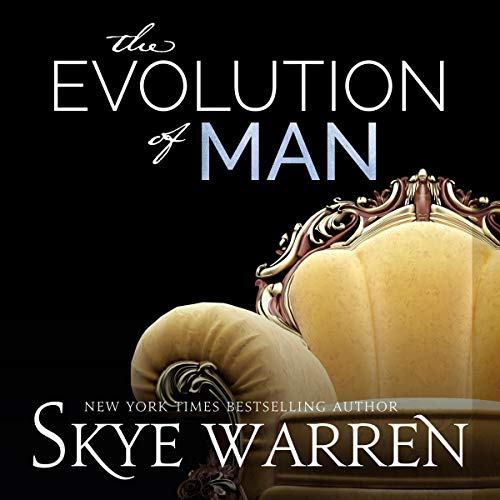 Skye Warren The Evolution of Man [The Trust Fund Duet Book 2]