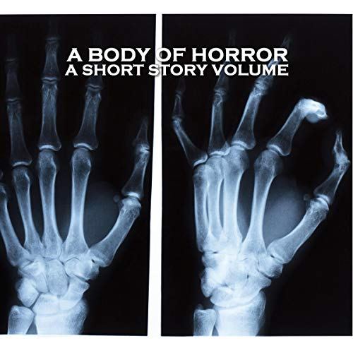 Page de couverture de A Body of Horror - A Short Story Volume