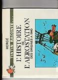 L'Histoire de l'aérostation - Des origines à 1940 (Tintin raconte)