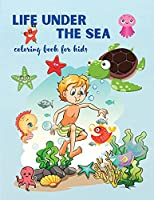 Life Under The Sea: Super Fun Coloring Book for Kids