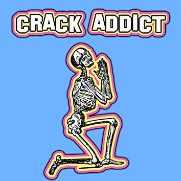 Crack Addict