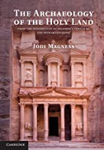 The Archaeology of the Holy Land: From the Destruction of Solomon's Temple to the Muslim Conquest