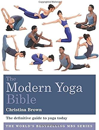 The Modern Yoga Bible: The definitive guide to yoga today