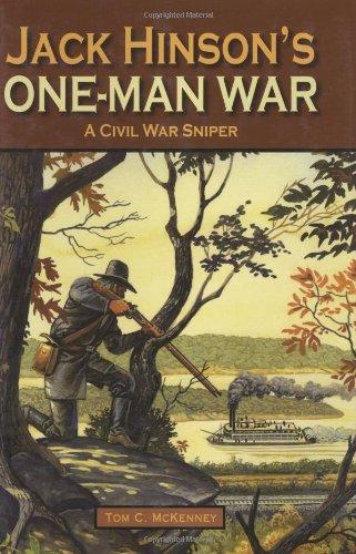 Jack Hinson's One-Man War, A Civil War Sniper