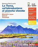 La Terra, un'introduzione al pianeta vivente. Minerali e rocce-Vulcani-Terremoti. Per il secondo biennio delle Scuole superiori. Con espansione online