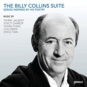 The Billy Collins Suite (Songs Inspired by his Poetry)