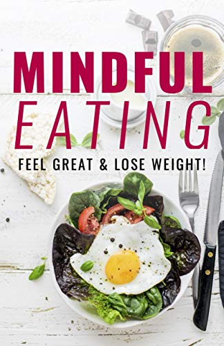 Mindful Eating : Feel Great & Lose Weight (English Edition)