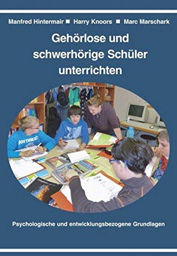 Gehörlose und schwerhörige Schüler unterrichten: Psychologische und entwicklungsbezogene Grundlagen
