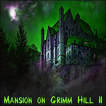 Mansion on Grimm Hill II