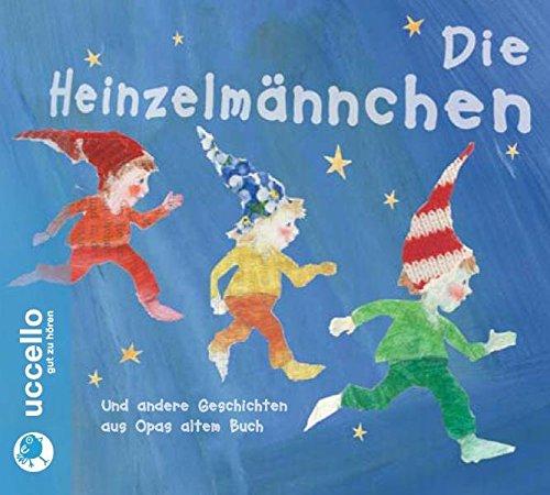 Die Heinzelmännchen und andere Geschichten aus Opas altem Buch: Hörspiel mit Musik