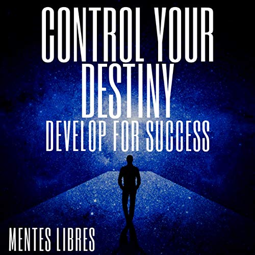 Control Your Destiny Develop Yourself for Success cover art