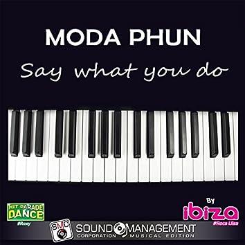 Say What You Do (Hit Parade Dance #Roxy - Ibiza #Roca Llisa)