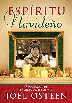 Espíritu Navideño (A Christmas Spirit): Recuerdos de familia, amistad y fe (Spanish Edition) by [Joel Osteen]