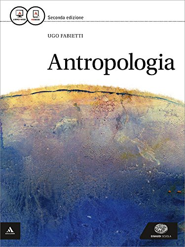Antropologia. Per i Licei e gli Ist. magistrali. Con e-book. Con espansione online