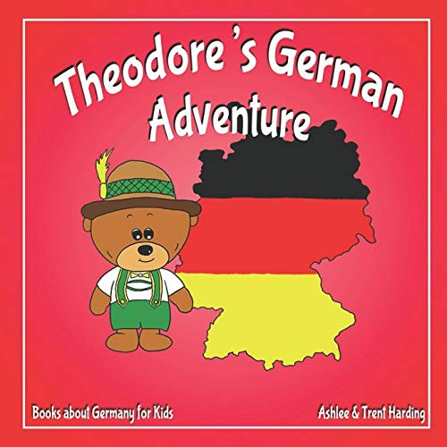 Books about Germany for Kids: Theodore's German Adventure (Theodore's Adventures, Band 8)