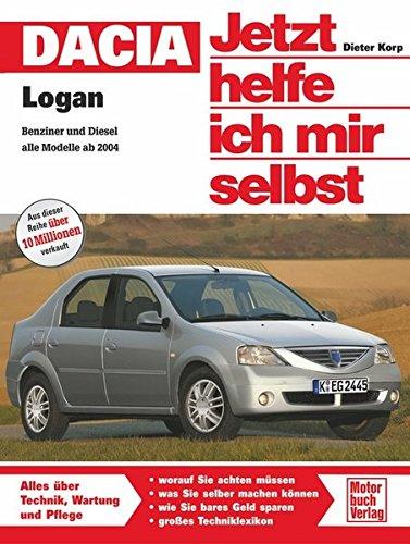 Dacia Logan: Benziner oder Diesel alle Modelle ab 2004 (Jetzt helfe ich mir selbst)
