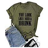 Country Music Shirt for Women You Look Like I Need a Drink T Shirt Short Sleeve Beer Festival Party Tee Shirts Size L (Army Green)
