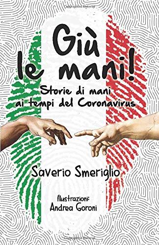 Giù le mani!: Storie di mani ai tempi del Coronavirus