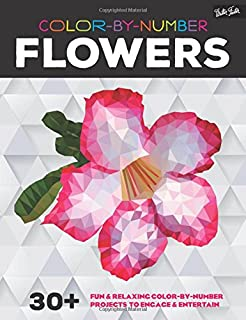 Color-By-Number: Flowers: 30+ Fun & Relaxing Color-By-Number Projects to Engage & Entertain
