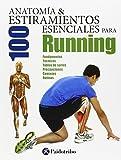 Anatomía & 100 estiramientos esenciales para running (Color) (Deportes)