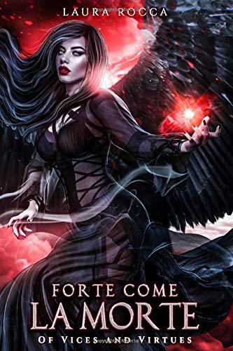 Forte come la morte (Of Vices and Virtues - Saga, Band 1)