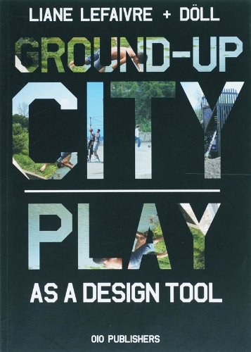Ground Up City: play as a design tool