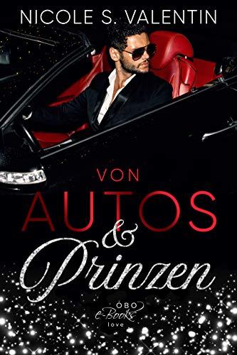 Von Autos und Prinzen: Liebe auf...