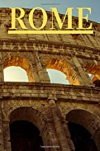 Rome Notebook: Notebook for Writing and Drawing, for School and for Office, Journal, Diary (110 Pages, Blank, 6x9)