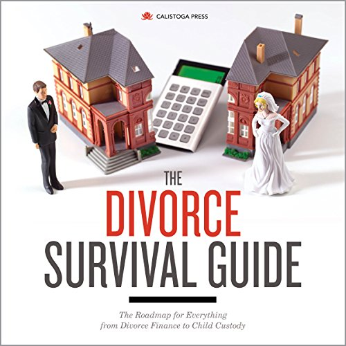 The Divorce Survival Guide     The Roadmap for Everything from Divorce Finance to Child Custody              By:                                                                                                                                 Calistoga Press                               Narrated by:                                                                                                                                 Kevin Pierce                      Length: 3 hrs and 51 mins     80 ratings     Overall 4.2