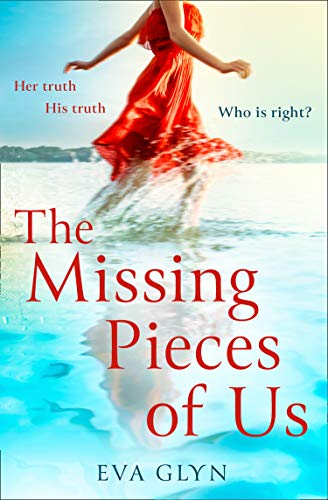 The Missing Pieces of Us: The most emotional and gripping page turner of 2021! by [Eva Glyn]