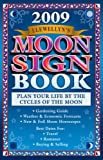 Llewellyn's 2009 Moon Sign Book: Plan Your Life by the Cycles of the Moon (Annuals - Moon Sign Book)