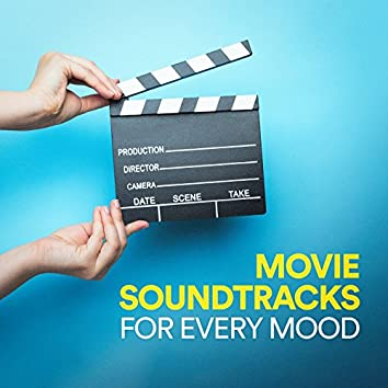 Movie Soundtracks for Every Mood