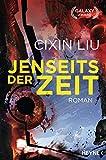 Jenseits der Zeit: Roman (Die Trisolaris-Trilogie, Band 3) - Cixin Liu
