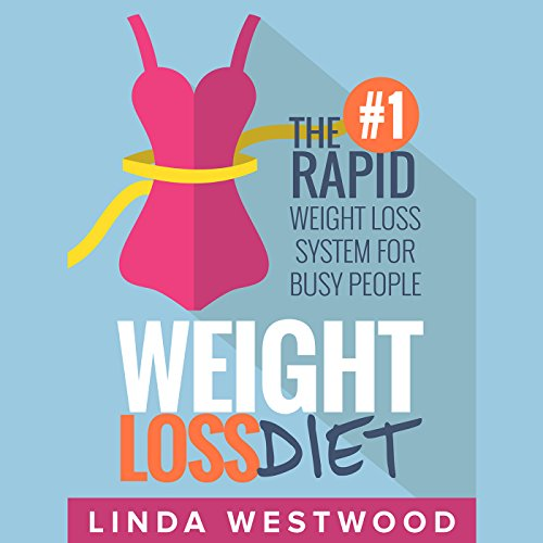 Weight Loss Diet: The #1 Rapid Weight Loss System for Busy People  By  cover art