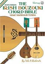 The Irish Bouzouki GDAE Chord Bible: Mandolin Style Tuning 1, 728 Chords