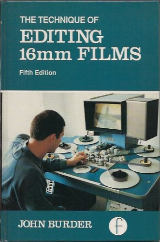 Technique of Editing 16Mm Films (The Library of communication techniques)