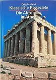 Griechenland. Die Akropolis in Athen - Nevio. Degrassi