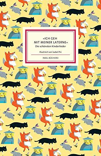 »Ich geh mit meiner Laterne«: Die schönsten Kinderlieder (Insel-Bücherei)