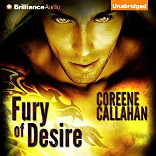 Fury of Desire     Dragonfury Series, Book 4              By:                                                                                                                                 Coreene Callahan                               Narrated by:                                                                                                                                 Benjamin L. Darcie                      Length: 12 hrs and 25 mins     1,117 ratings     Overall 4.4