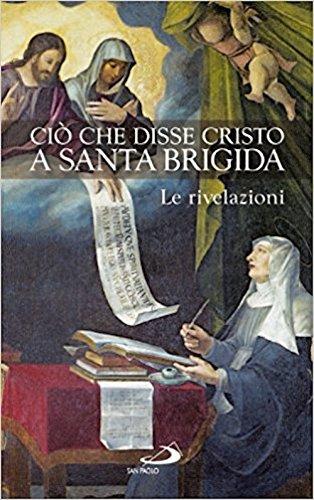 Ciò che disse Cristo a santa Brigida. Le rivelazioni